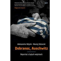Dobranoc, Auschwitz - reportaż o byłych więźniach - ALEKSANDRA WÓJCIK (opr. twarda)