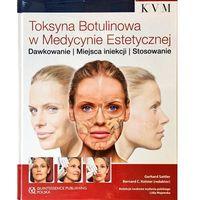Książki medyczne, Toksyna Botulinowa w Medycynie Estetycznej (opr. twarda)