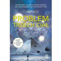 Książki fantasy i science fiction, Problem Trzech Ciał. Wspomnienie o przeszłości Ziemi - LIU CIXIN (opr. miękka)