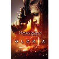 Pozostałe książki, Gloria - Jeśli zamówisz do 14:00, wyślemy tego samego dnia. Darmowa dostawa, już od 300 zł. (opr. miękka)