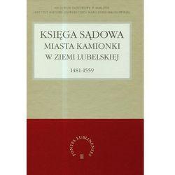 Księga sądowa miasta Kamionki w Ziemi Lubelskiej 1481-1559 (opr. twarda)