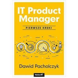 It product manager. pierwsze kroki - dawid pacholczyk