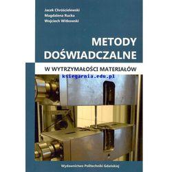 Metody doświadczalne w wytrzymałości materiałów (opr. miękka)