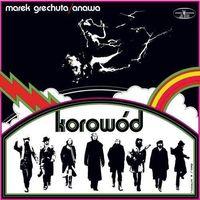 Pozostała muzyka rozrywkowa, Marek Grechuta - KOROWOD