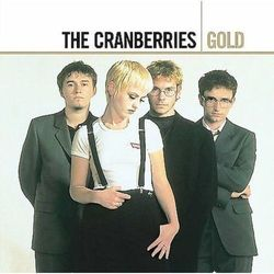 CRANBERRIES - GOLD ( REMASTERED )