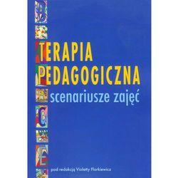 Terapia pedagogiczna Scenariusze zajęć (opr. miękka)