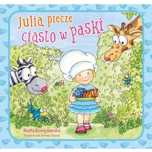 Książki dla dzieci, Julia piecze ciasto w paski (opr. miękka)