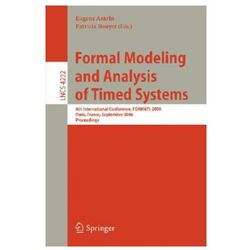 Formal Modeling and Analysis of Timed Systems 4th Internatio