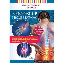 Encyklopedia zdrowia. Kręgosłup i bóle stawów - Praca zbiorowa (opr. broszurowa)