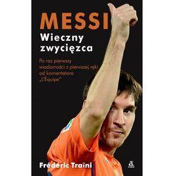 Messi wieczny zwycięzca - Frédéric Traïni