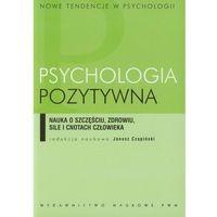 Paranauki i zjawiska paranormalne, Psychologia pozytywna (opr. miękka)