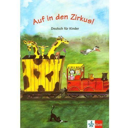 Książki do nauki języka, Auf in den Zirkus!: podręcznik z ćwiczeniami (opr. miękka)