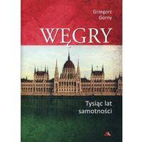 Historia, Węgry. Tysiąc lat samotności (opr. broszurowa)