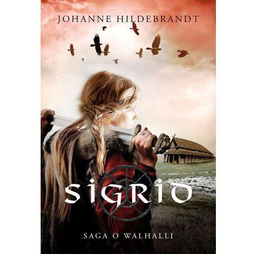 Literatura młodzieżowa, SIGRID SAGA O WALHALLI TOM 1 - JAHANNE HILDEBRANDT (opr. miękka)