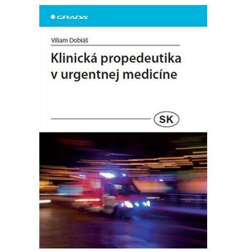Pozostałe książki, Klinická propedeutika v urgentnej medicíne Dobiáš Viliam
