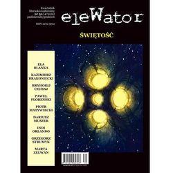 eleWator 30 (4/2019) - Świętość. Darmowy odbiór w niemal 100 księgarniach!