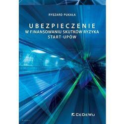 Ubezpieczenie w finansowaniu skutków ryzyka start-upów - Pukała Ryszard - książka (opr. miękka)