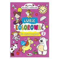 Książki dla dzieci, Lubię kolorować dla dziewczynek 2 (opr. miękka)