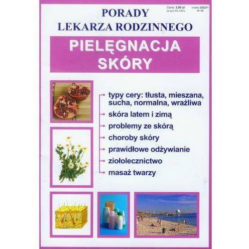 Książki medyczne, Pielęgnacja skóry Porady lekarza rodzinnego (opr. miękka)