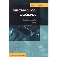 Fizyka, Mechanika ogólna tom 1 Statystyka i kinetyka (opr. broszurowa)