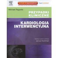 Książki medyczne, Kardiologia interwencyjna. Seria Przypadki Kliniczne (opr. twarda)
