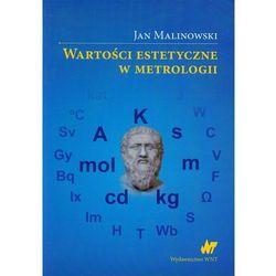 Wartości estetyczne w metrologii - Jan Malinowski (opr. miękka)
