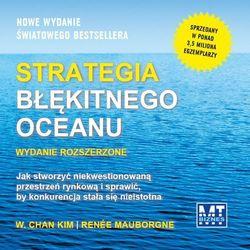 Strategia błękitnego oceanu. Wydanie rozszerzone - W. Chan Kim, Renee Mauborgne