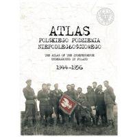 Historia, Atlas polskiego podziemia niepodległościowego 1944-1956 wyd. 2 (opr. twarda)