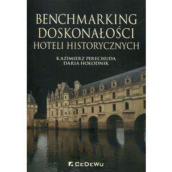 Benchmarking doskonałości hoteli historycznych - Perechuda Kazimierz, Hołodnik Daria (opr. miękka)