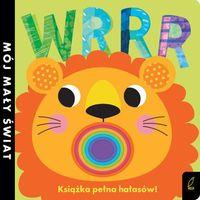 Książki dla dzieci, Mój mały świat. Wrrr. Książka pełna hałasów! (opr. kartonowa)