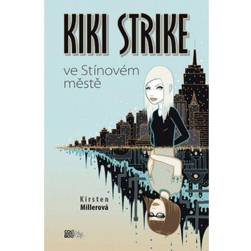 Pozostałe książki, Kiki Strike ve Stínovém městě Kirsten Miller