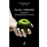 Literatura młodzieżowa, Życie i śmierć - stephenie meyer (opr. miękka)