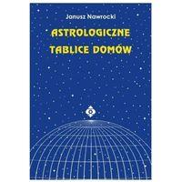 Senniki, wróżby, numerologia i horoskopy, Astrologiczne tablice domów (opr. broszurowa)