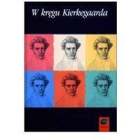 Filozofia, W kręgu Kierkegaarda (opr. twarda)