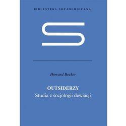 Outsiderzy Studia z socjologii dewiacji [Becker Howard S.]