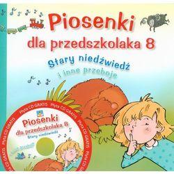 """Piosenki dla przedszkolaka 8 """"Stary niedźwiedź"""" (opr. broszurowa)"""