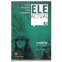 Książki do nauki języka, ELE Actual B2 Ćwiczenia - Borobio Virgilio (opr. kartonowa)