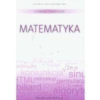 Matematyka, Słownik tematyczny t.2 Matematyka (opr. twarda)