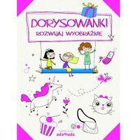 Książki dla dzieci, Dorysowanki Rozwijaj wyobraźnię - Wysyłka od 3,99 - porównuj ceny z wysyłką (opr. miękka)