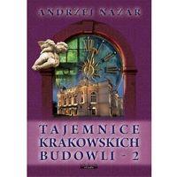 Przewodniki turystyczne, TAJEMNICE KRAKOWSKICH BUDOWLI 2 (opr. broszurowa)