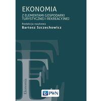 Książki o biznesie i ekonomii, Ekonomia z elementami opisu gospodarki turystycznej i rekreacyjnej (opr. miękka)