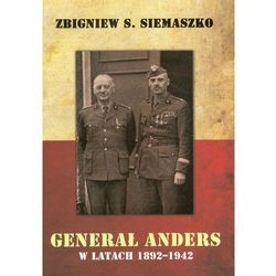 Generał Anders w latach 1892-1942 (opr. twarda)