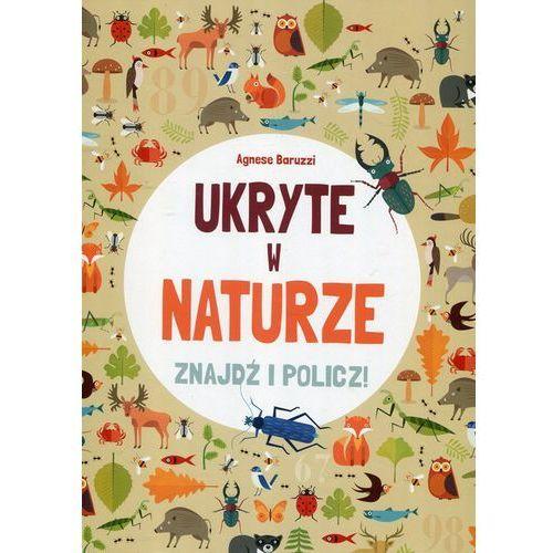 Książki dla dzieci, Ukryte w naturze. Znajdź i policz! - Agnese Baruzzi (opr. twarda)