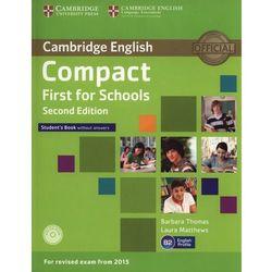 Compact First for Schools 2nd Edition. Podręcznik bez Klucza + CD (opr. miękka)