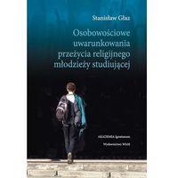 Książki religijne, Osobowościowe uwarunkowania przeżycia religijnego młodzieży studiującej (opr. miękka)