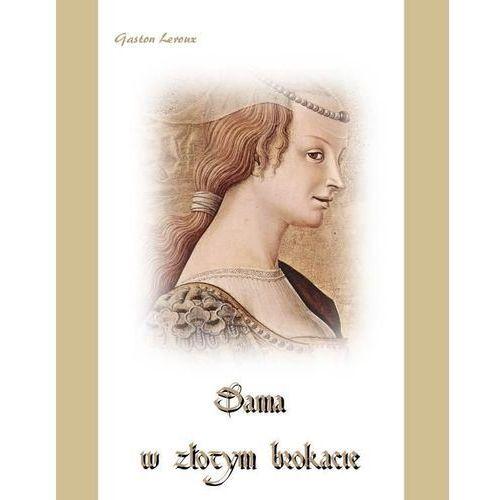 E-booki, Dama w złotym brokacie - Gaston Leroux