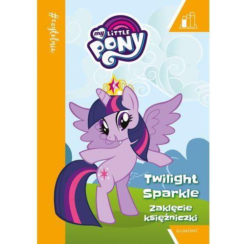 Książki dla dzieci, #Czytelnia. Zaklęcie Księżniczki. My Little Pony. Poziom 1 Praca zbiorowa (opr. broszurowa)