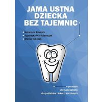 Książki medyczne, Jama ustna dziecka bez tajemnic (opr. miękka)