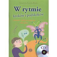 Książki dla dzieci, W rytmie kroków i podskoków z płytą CD. Piosenki i zabawy muzyczne dla dzieci (opr. miękka)