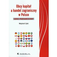Książki o biznesie i ekonomii, Obcy kapitał a handel zagraniczny w Polsce (opr. miękka)
